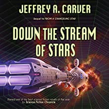 Down the Stream of Stars: Starstream, Book 2 Audiobook by Jeffrey A. Carver Narrated by Merrit Hicks