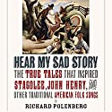 Hear My Sad Story: The True Tales That Inspired