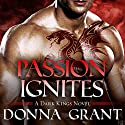 Passion Ignites: Dark Kings Series #7 (       UNABRIDGED) by Donna Grant Narrated by Antony Ferguson