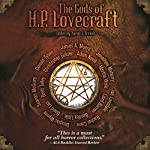 The Gods of H. P. Lovecraft | Martha Wells,Jonathan Maberry,Seanan McGuire,James A Moore,Christopher Golden,David Liss,Joe Lansdale,Rachel Caine,Adam Neville,Laird Barron,Erin J French