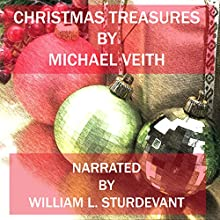 Christmas Treasures (       UNABRIDGED) by Michael Veith Narrated by William L. Sturdevant