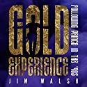 Gold Experience: Following Prince in the '90s Audiobook by Jim Walsh Narrated by Ron Butler