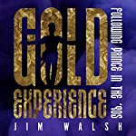Gold Experience: Following Prince in the '90s | Jim Walsh
