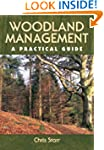 Woodland Management: A Pratical Guide