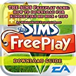 The Sims Freeplay Game: The Complete Install Guide and Strategies |  Hiddenstuff Entertainment