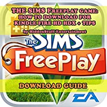 The Sims Freeplay Game: The Complete Install Guide and Strategies (       UNABRIDGED) by Hiddenstuff Entertainment Narrated by Elizabeth Phillips