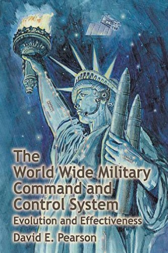 The World Wide Military Command and Control System - Evolution and Effectiveness