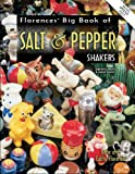 img - for Florence's Big Book of Salt & Pepper Shakers: Identification & Value Guide book / textbook / text book