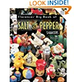 Florence's Big Book of Salt & Pepper Shakers: Identification & Value Guide