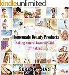 Homemade Beauty Products: Making Natu...