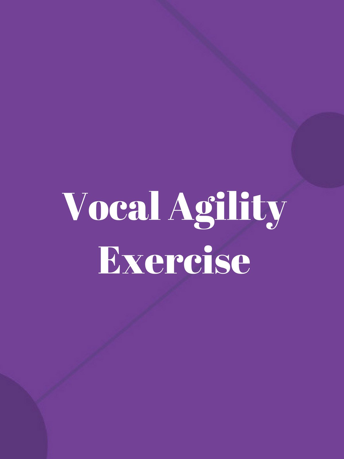 Vocal Agility Exercise
