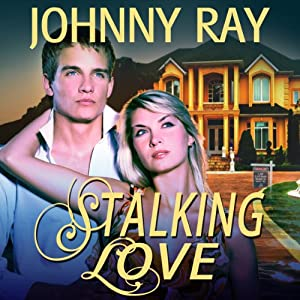 Stalking Love | [Johnny Ray]