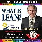 What Is Lean?: Developing Leadership Skills, Module 1 - Section 7 Hörbuch von Jeffrey K. Liker Gesprochen von: Jeffrey Liker, George Trachilis