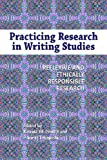 img - for Practicing Research in Writing Studies: Reflexive and Ethically Responsible Research book / textbook / text book