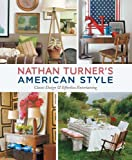 img - for Nathan Turner's American Style: Classic Design and Effortless Entertaining book / textbook / text book