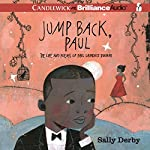 Jump Back, Paul: The Life and Poems of Paul Laurence Dunbar   Sally Derby