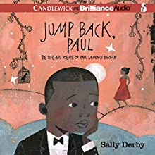 Jump Back, Paul: The Life and Poems of Paul Laurence Dunbar (       UNABRIDGED) by Sally Derby Narrated by Bahni Turpin, Dion Graham