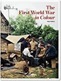 The First World War in Colour