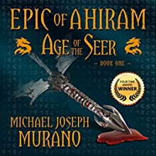 Age of the Seer: Epic of Ahiram - Book One (       UNABRIDGED) by Michael Joseph Murano Narrated by Richard Evert