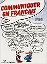 Communiquer en fran�ais: Actes de parole et pratiques de conversation par Cicurel