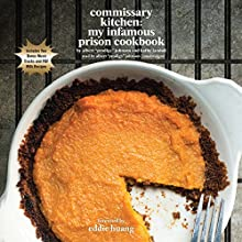 "Commissary Kitchen: My Infamous Prison Cookbook Audiobook by Albert ""Prodigy"" Johnson, Kathy Iandoli Narrated by Albert ""Prodigy"" Johnson"