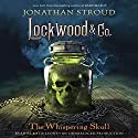The Whispering Skull: Lockwood & Co., Book 2 (       UNABRIDGED) by Jonathan Stroud Narrated by Katie Lyons
