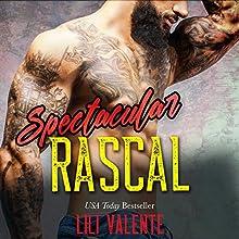 Spectacular Rascal: A Sexy Flirty Dirty Standalone Romance Audiobook by Lili Valente Narrated by David Ledoux, Lili Valente