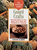 img - for Gourd Crafts: 20 Great Projects to Dye, Paint, Cut, Carve, Bead and Woodburn in a Weekend (The Weekend Crafter) book / textbook / text book