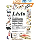 Lists: To-dos, Illustrated Inventories, Collected Thoughts, and Other Artists' Enumerations from the Collections...