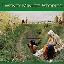 Twenty-Minute Stories: Over Fifty Classic Short Stories Audiobook by B. M. Croker, Charles John Cutcliffe Hyne, W. C. Morrow, Barry Pain, W. F. Harvey, E. F. Benson, P. C. Wren Narrated by Cathy Dobson