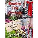 Beware the Orchids: A Shady Acres Mystery, Book 1 Audiobook by Cynthia Hickey Narrated by Laurie Lane