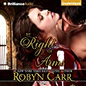 By Right of Arms (       UNABRIDGED) by Robyn Carr Narrated by Nicola Barber