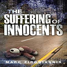 The Suffering of Innocents Audiobook by Marc Zirogiannis Narrated by Brad McDowell