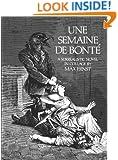 Une Semaine De Bonte: A Surrealistic Novel in Collage