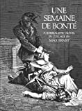 Une Semaine De Bonte: A Surrealistic Novel in Collage (0486232522) by Ernst, Max