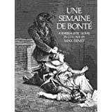 "Semaine de Bonte: A Surrealistic Novel in Collage (Dover Fine Art, History of Art)von ""Max Ernst"""