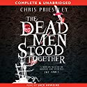 The Dead Men Stood Together Audiobook by Chris Priestley Narrated by Jack Hawkins