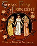 Three Fairy Princesses (Cinderella, S...