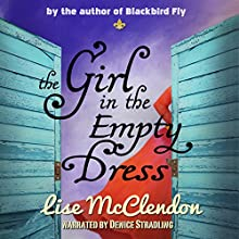 The Girl in the Empty Dress: Bennett Sisters Novels, Book 2 (       UNABRIDGED) by Lise McClendon Narrated by Denice Stradling