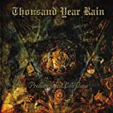 Prelude to the End Time by Thousand Year Rain