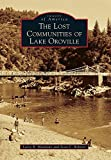 The Lost Communities of Lake Oroville (Images of America)