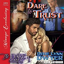 Dare to Trust: The Dare Series, Book 1 Audiobook by Dixie Lynn Dwyer Narrated by Olivia Peppersmith