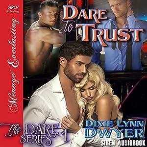 Dare to Trust: The Dare Series, Book 1 Hörbuch von Dixie Lynn Dwyer Gesprochen von: Olivia Peppersmith