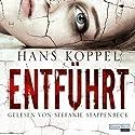 Entführt Hörbuch von Hans Koppel Gesprochen von: Stefanie Stappenbeck