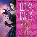 When the Duke Returns Audiobook by Eloisa James Narrated by Susan Duerden