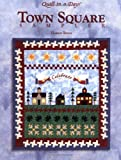 Town Square Sampler (Quilt in a Day) (1891776010) by Burns, Eleanor
