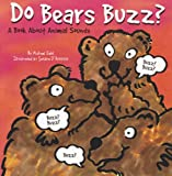 img - for Do Bears Buzz?: A Book About Animal Sounds (Animals All Around) book / textbook / text book