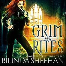 Grim Rites: The Shadow Sorceress, Volume 3 Audiobook by Bilinda Sheehan Narrated by Angela Dawe