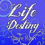 Life Destiny | Steve Ryan
