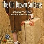 The Old Brown Suitcase | Lillian Boraks-Nemetz